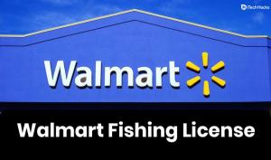 How To Get Walmart Fishing License Online: Its Cost & Need (2021)
