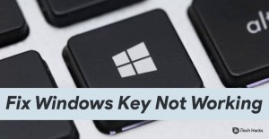 How To Fix Windows Key or Button Not Working (8 Solutions)