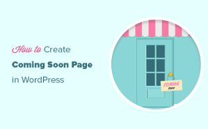 How to Create Coming Soon Pages in WordPress with SeedProd