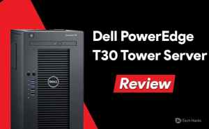 Best Dell PowerEdge T30 Tower Server Review: Features, Specs (2021)