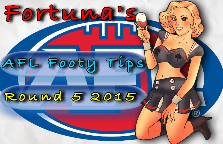 Fortuna's AFL Footy Tips round 5 2015