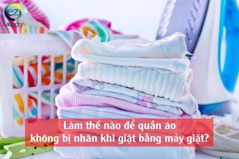 Làm thế nào để quần áo không bị nhăn khi giặt bằng máy giặt?