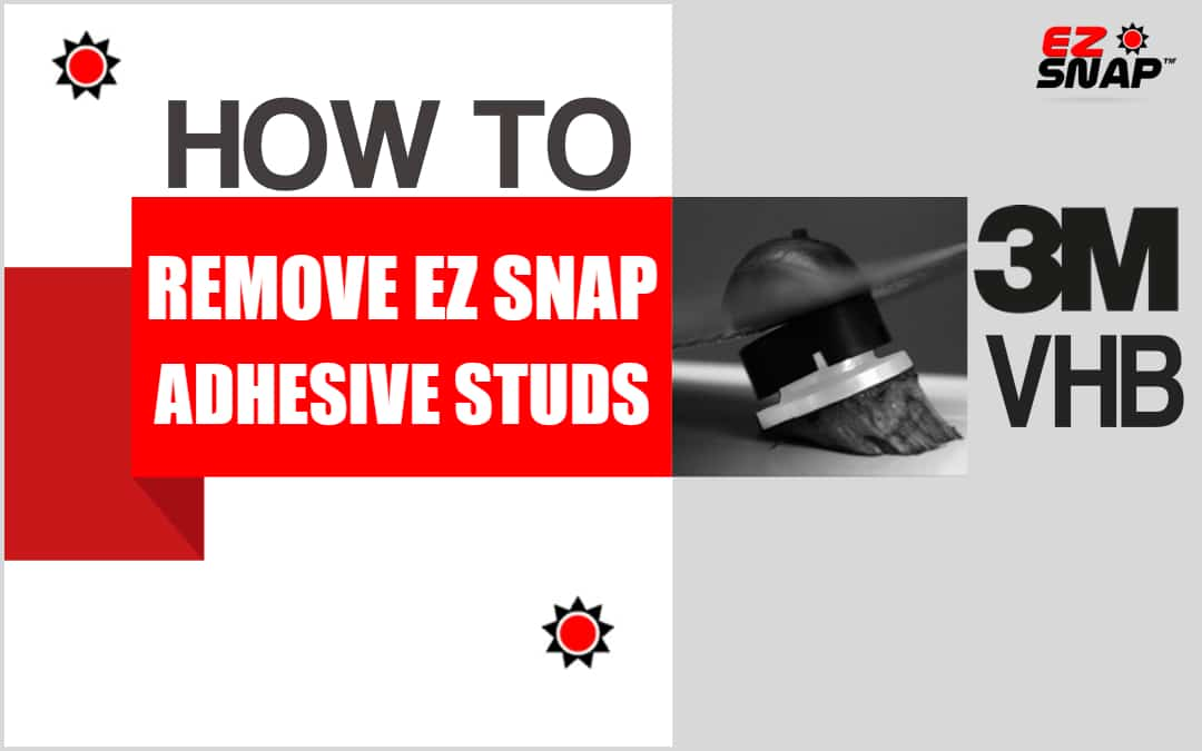How To Remove EZ Snap Adhesive Studs