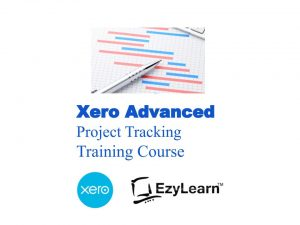 Xero Advanced Certificate Training Short Course - Project Tracking & Reporting - EzyLearn