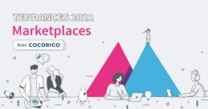 Les tendances marketplaces en 2021