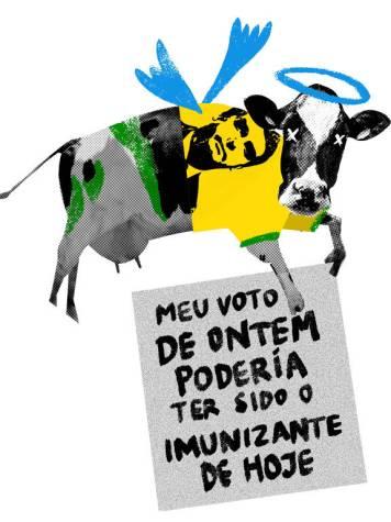 Vaca voando com asas e auréola azuis, cruzes brancas nos olhos e vestindo uma camiseta amarela com estampa da cara de Bolsonaro segura uma placa que diz: meu voto de ontem poderia ter sido o imunizante de hoje