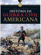 Livro descreve toda a evolução do conflito da Guerra Civil Americana