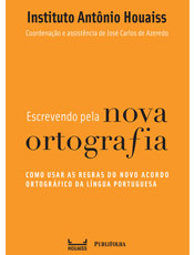 Livro mostra como usar as regras do novo Acordo Ortográfico da Lingua Portuguesa -