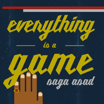 Saga Asad - Everything Is a Game artwork