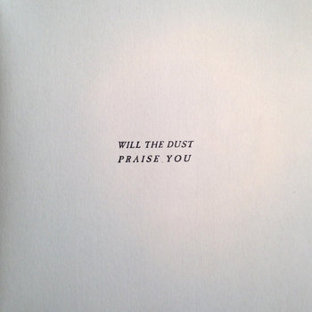 Will The Dust Praise You cover art