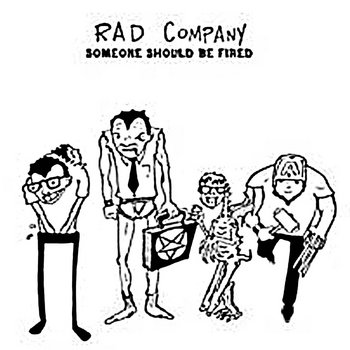 "Rad Company ""Someone Should Be Fired"" cover art"