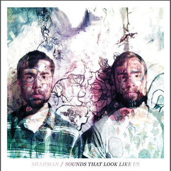 Shahman - Sounds That Look Like Us