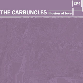 The Carbuncles - Illusion Of Love