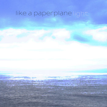 Like a Paperplane - Light