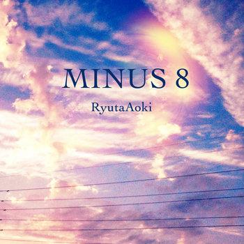 Ryuta Aoki - MINUS 8