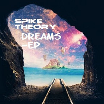 Spike Theory - Dreams EP