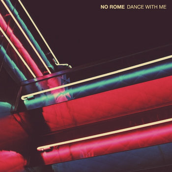 No Rome - Dance with Me (Single)