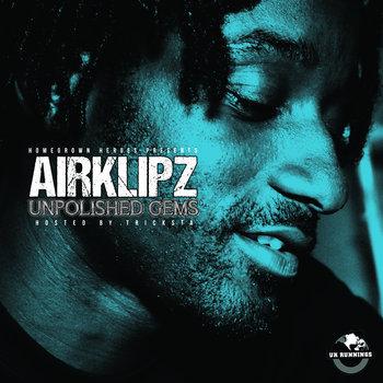 Airklipz 'Unpolished Gems' (Hosted by Tricksta) cover art