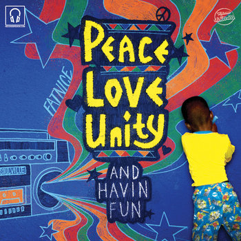 Peace Love Unity and Havin Fun cover art