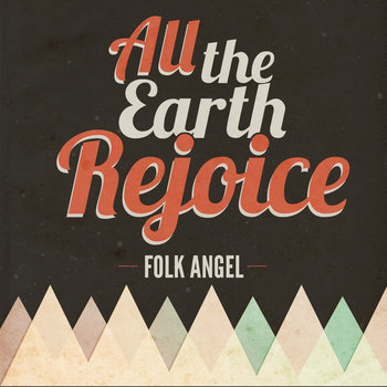All The Earth Rejoice - Christmas Songs, Vol. 5 cover art