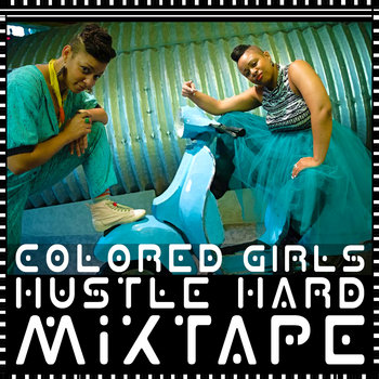 Colored Girls Hustle Hard Mixtape