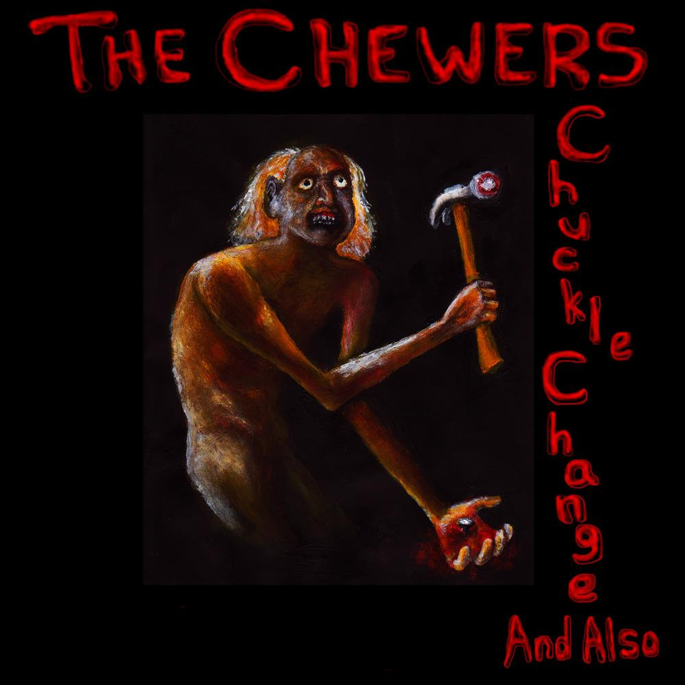 The Chewers - Chuckle Change And Also artwork