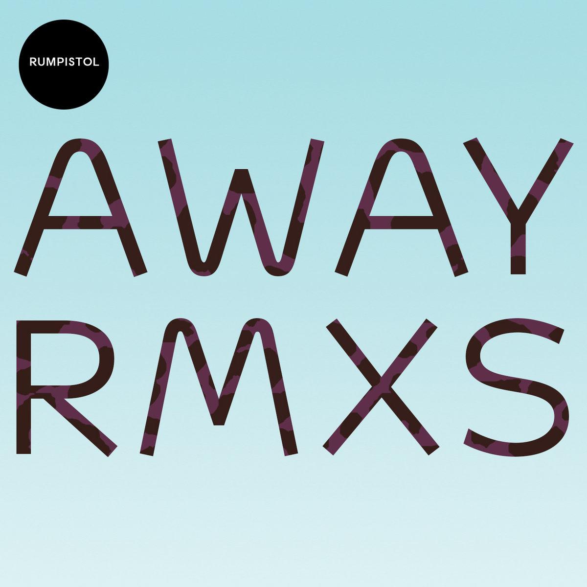 Rumpistol - Away Rmxs artwork