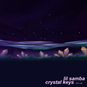 Lil Samba - CRYSTAL  KEYS
