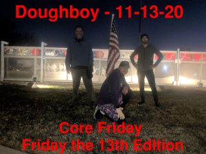 11/13/2020 - Doughboy - Core Friday – Friday the 13th Edition