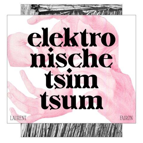 Laurent Fairon – Elecktronische tsimtsum