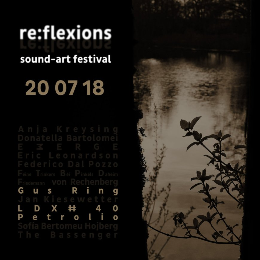 Petrolio & Gus Ring & LDX#40 – live @ re​​:​​flexions sound​​-​​art festival