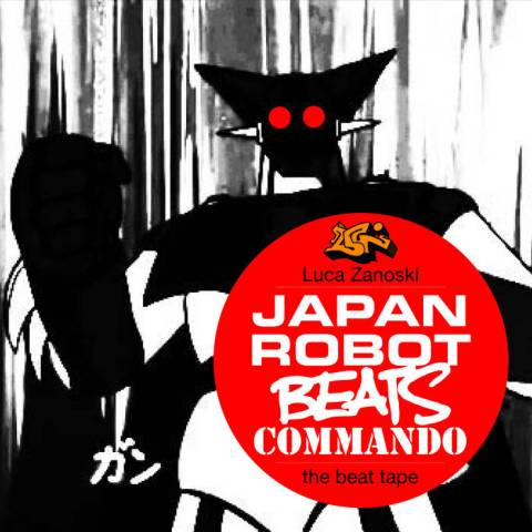 Luca Zanoski – Japan robot beats commando – the beat tape