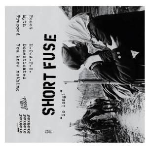 SHORT FUSE – So Long!