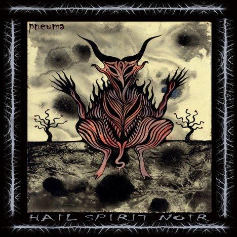 Pneuma | Hail Spirit Noir