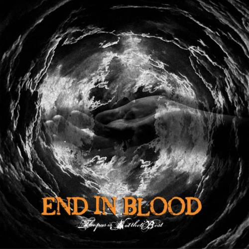 End In Blood - The Past Is Not The Best