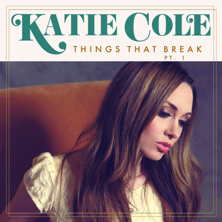 Things That Break Pt. 1 | Katie Cole
