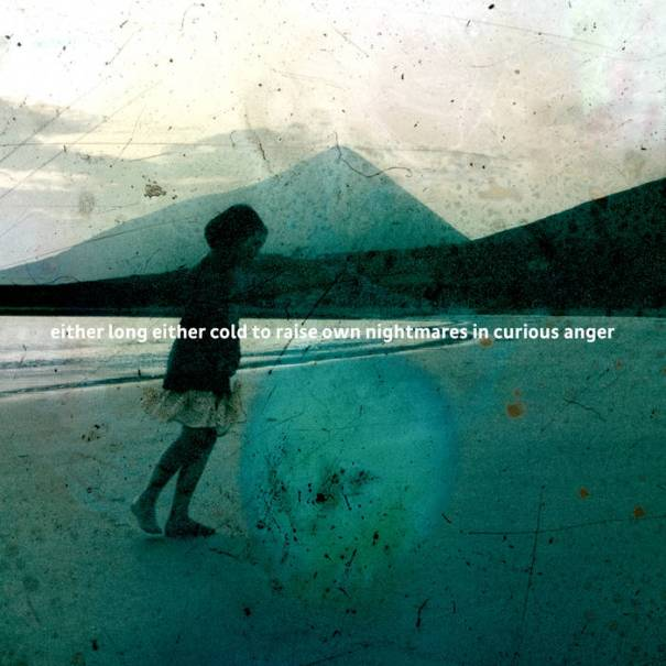 Various – either long either cold to raise own nightmares in curious anger