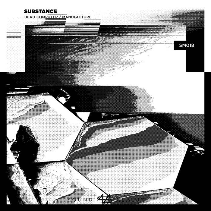 Substance – Dead Computer / Manufacture