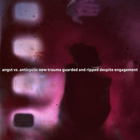 V.A. – angst vs. anticyclic new trauma guarded and ripped despite engagement