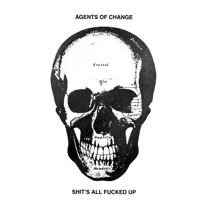 Agents of Change – Shit's All Fucked Up