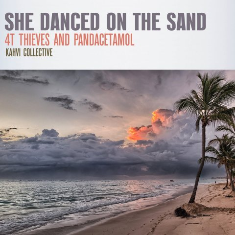 4T Thieves and Pandacetamol – She danced on the sand