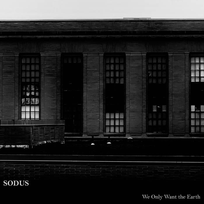 """Sodus - """"We Only Want the Earth"""" Album Cover"""