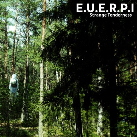 E.U.E.R.P.I – Strange Tenderness