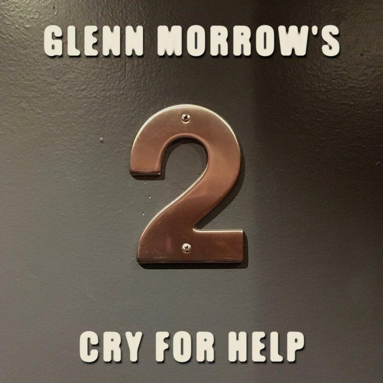 2   Glenn Morrow's Cry for Help