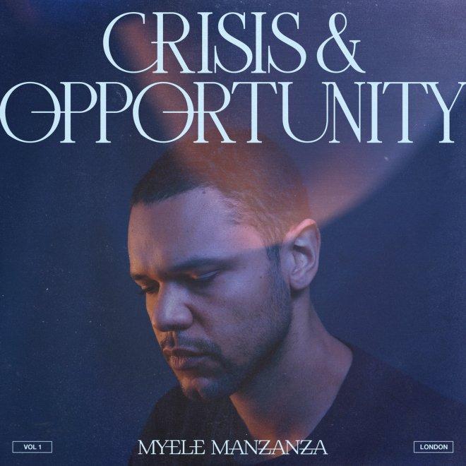 Crisis & Opportunity Vol. 1 - London   Myele Manzanza