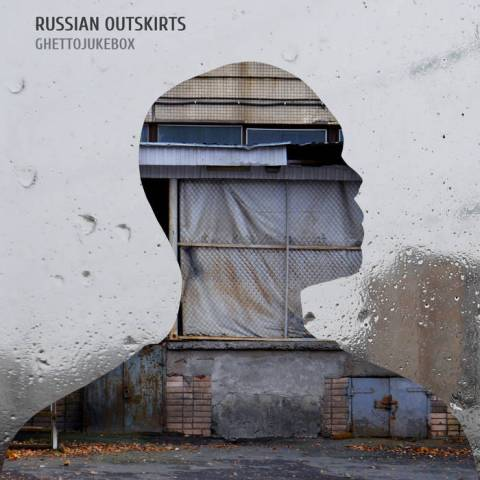 Russian Outskirts – Ghettojukebox