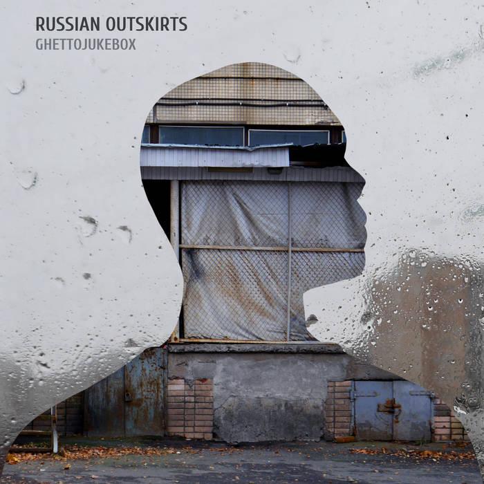 Russian Outskirts – Ghettojukebox
