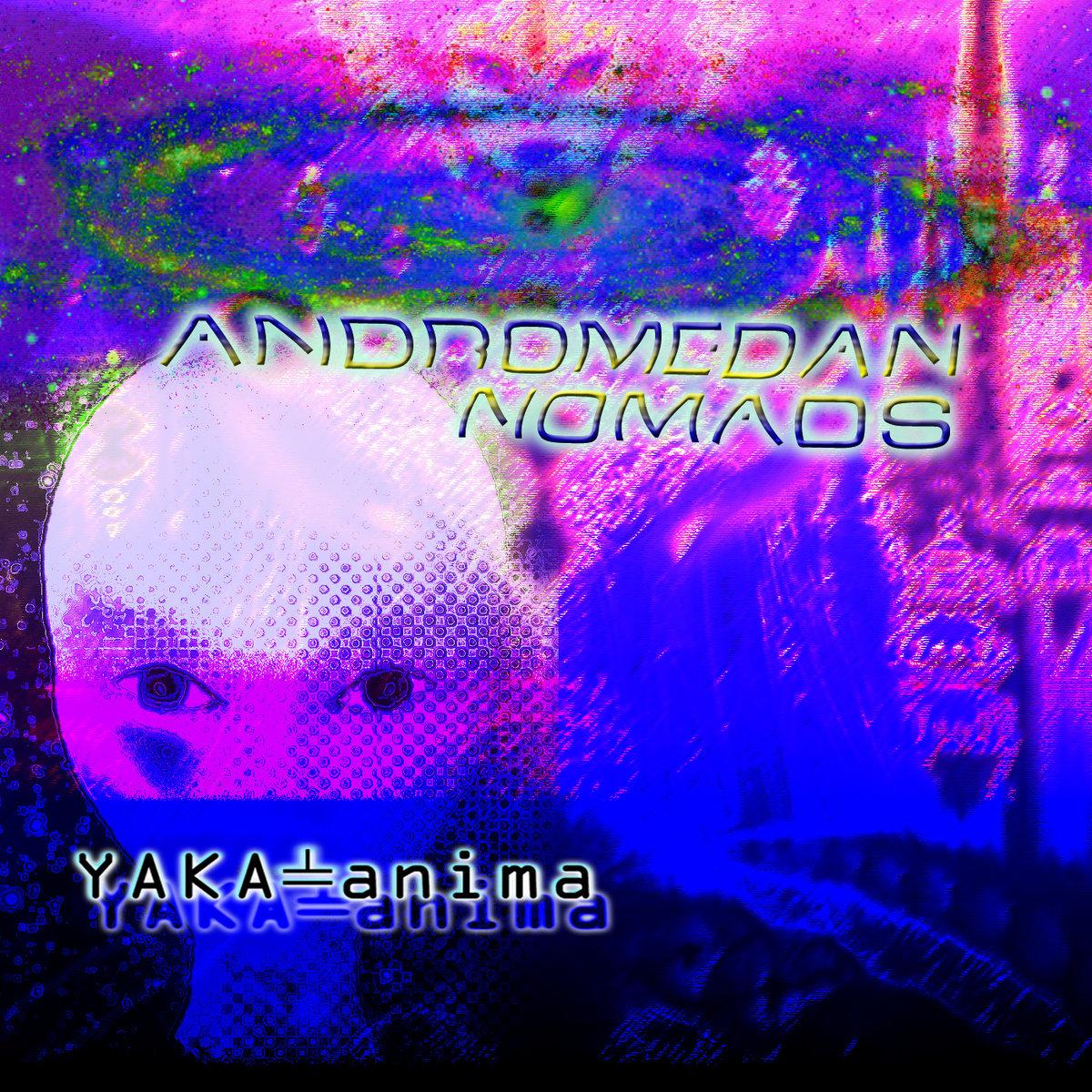 Yaka-anima – Andromedan Nomads
