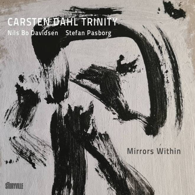 Mirrors Within | Carsten Dahl Trinity | Storyville Records