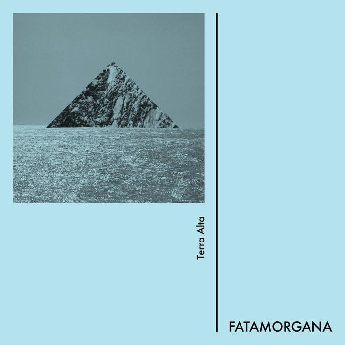 FATAMORGANA – Terra Alta